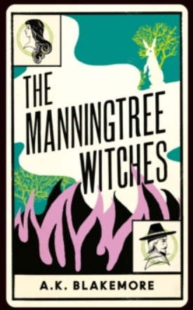 The Manningtree Witches: Signed - A K Blakemore
