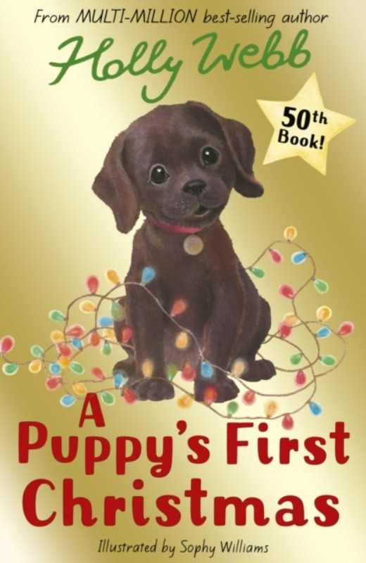 A Puppy's First Christmas - Holly Webb & Sophie Williams