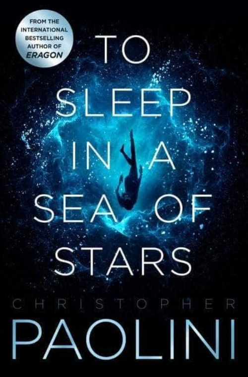 To Sleep In A Sea Of Stars: Signed - Christopher Paolini