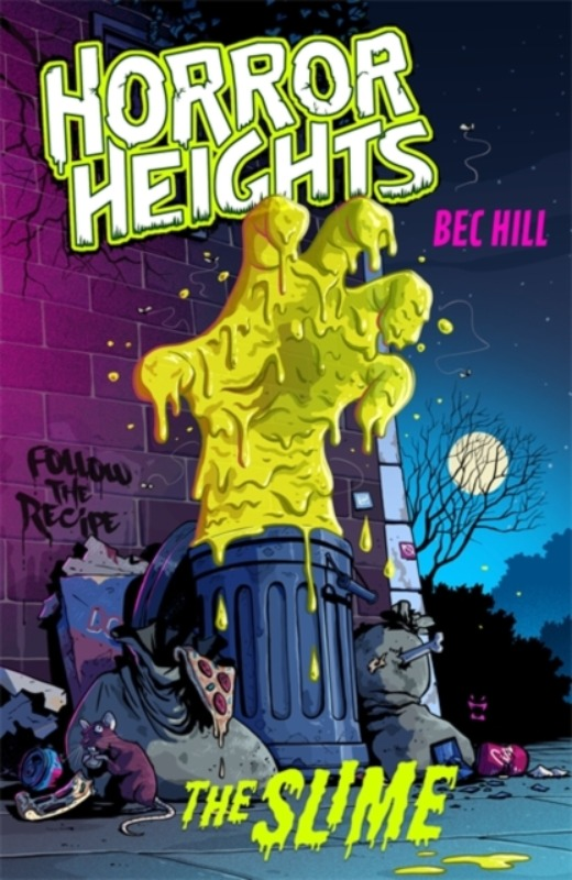 Horror Heights : The Slime - Bec Hill