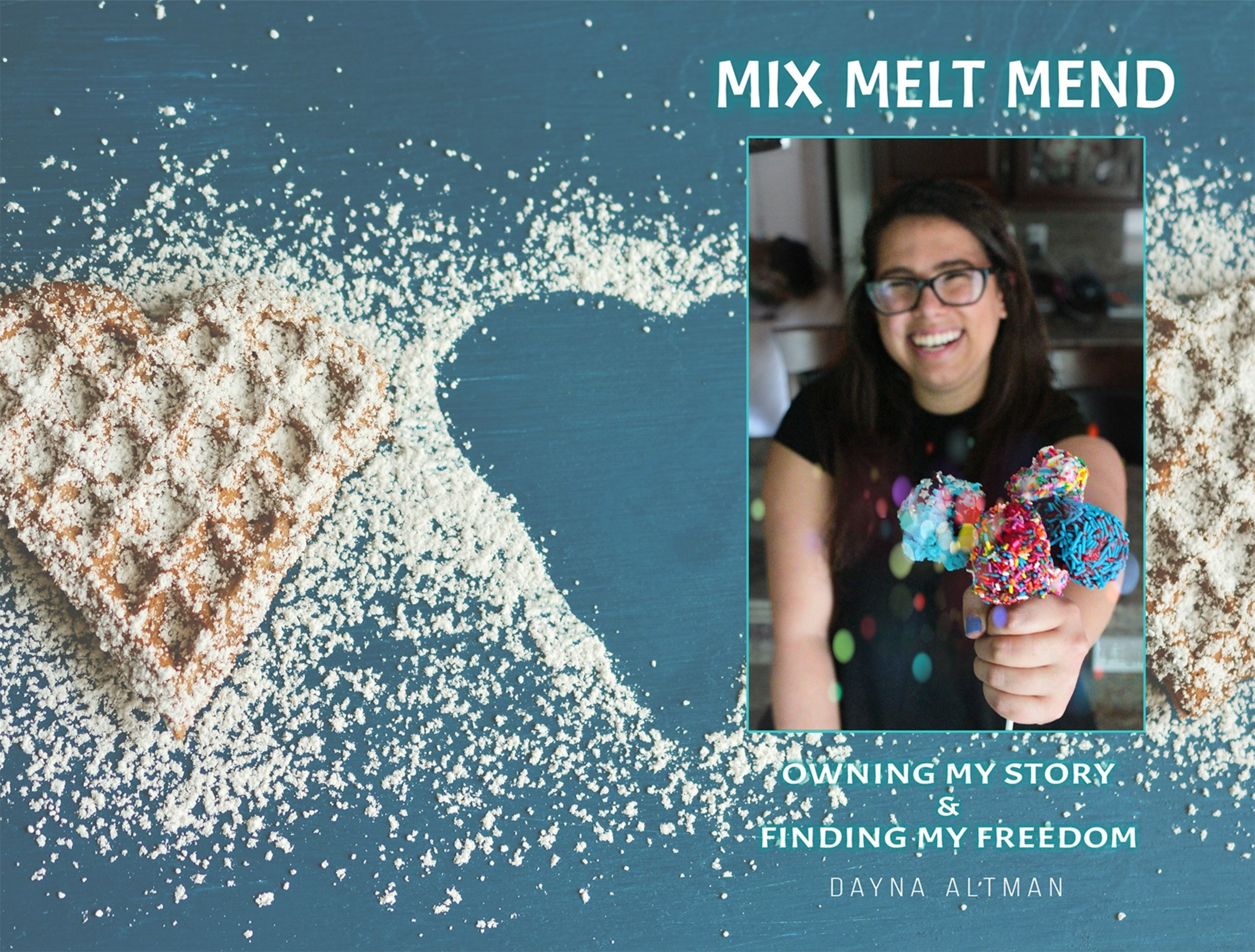 Signed Copy of Mix, Melt, Mend: Owning my Story & Finding my Freedom