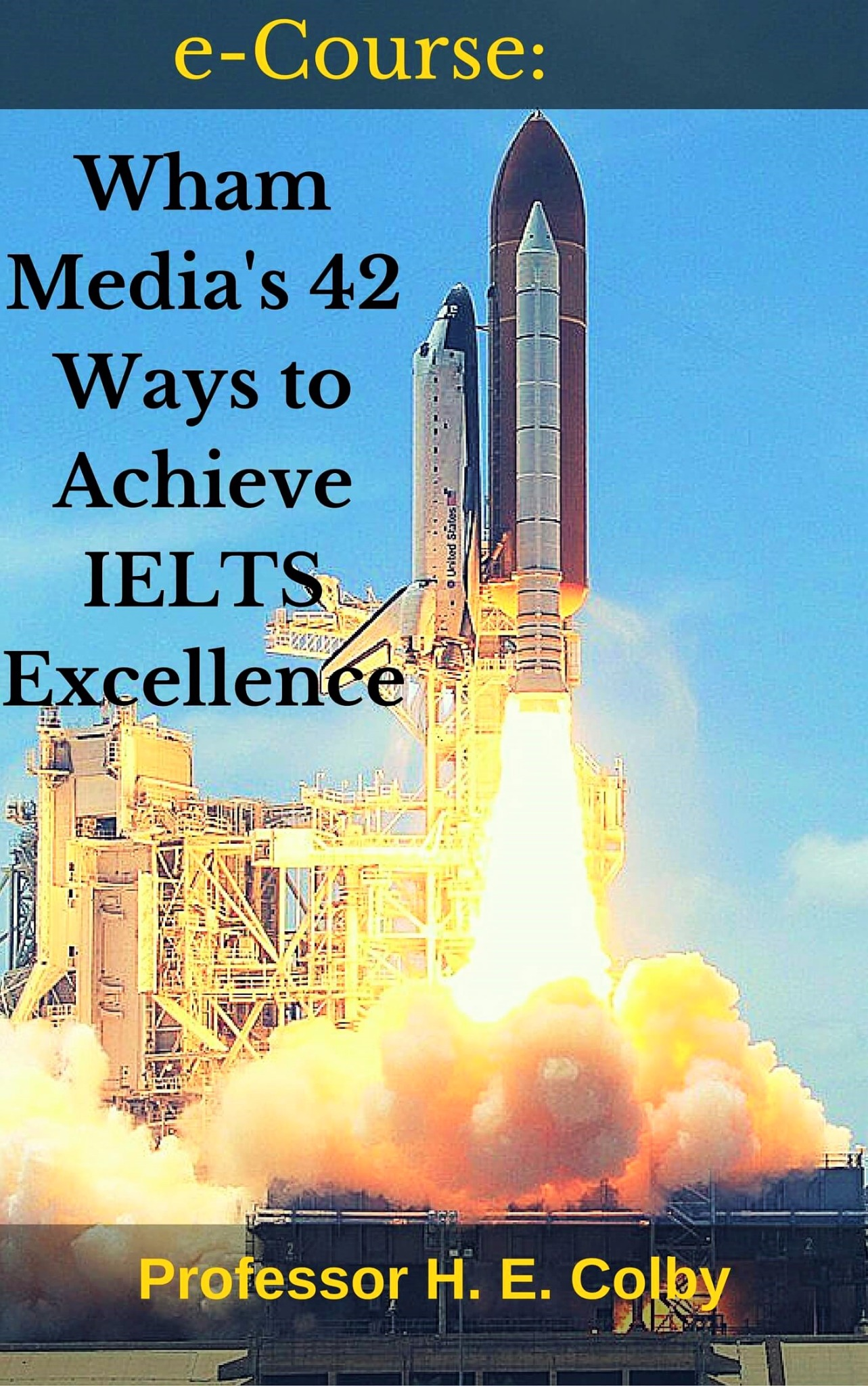 Wham Media's 42 Ways to Achieve IELTS Excellence: Video e-Course