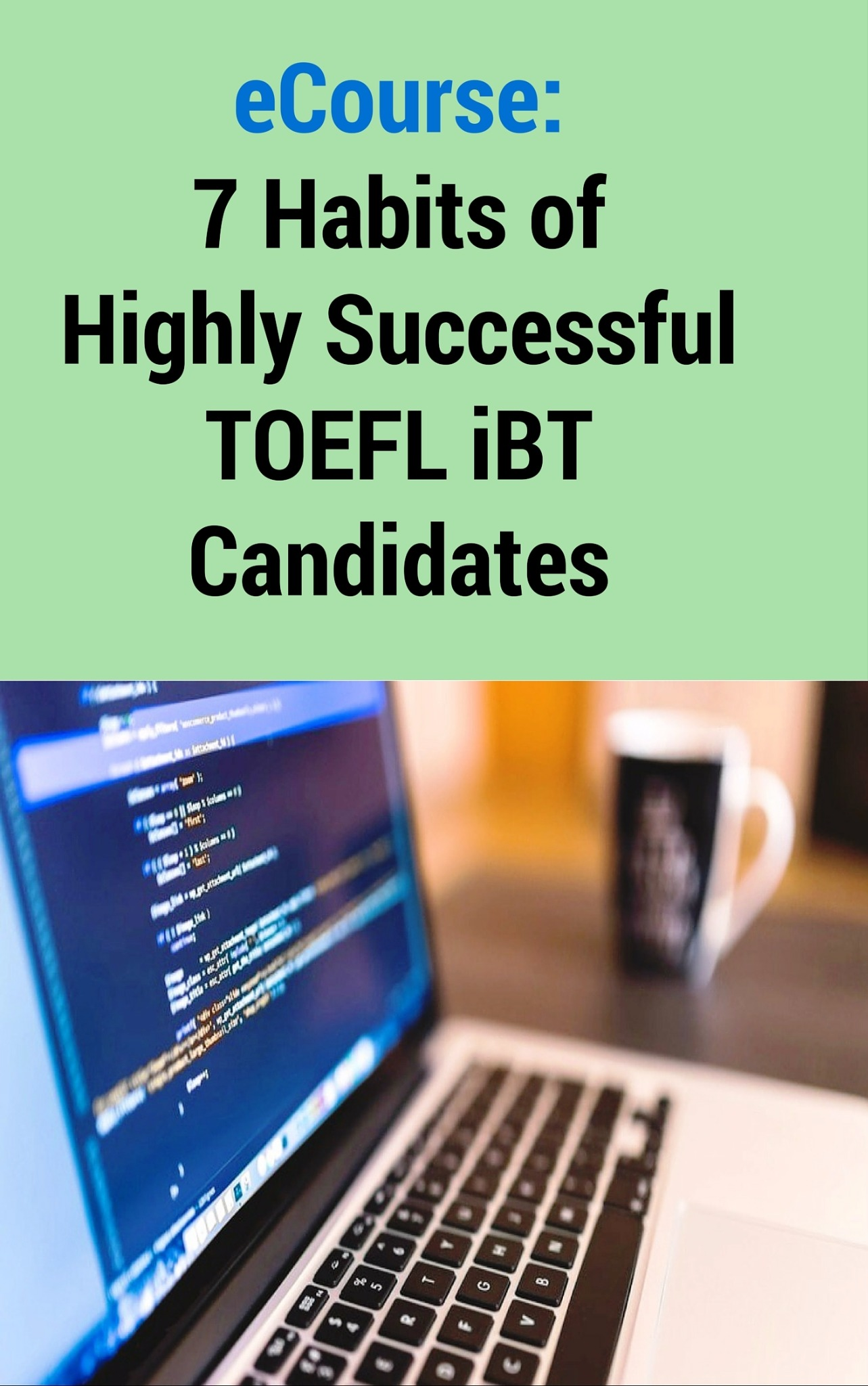 Wham Media's 7 Habits of Highly Successful TOEFL iBT© Candidates