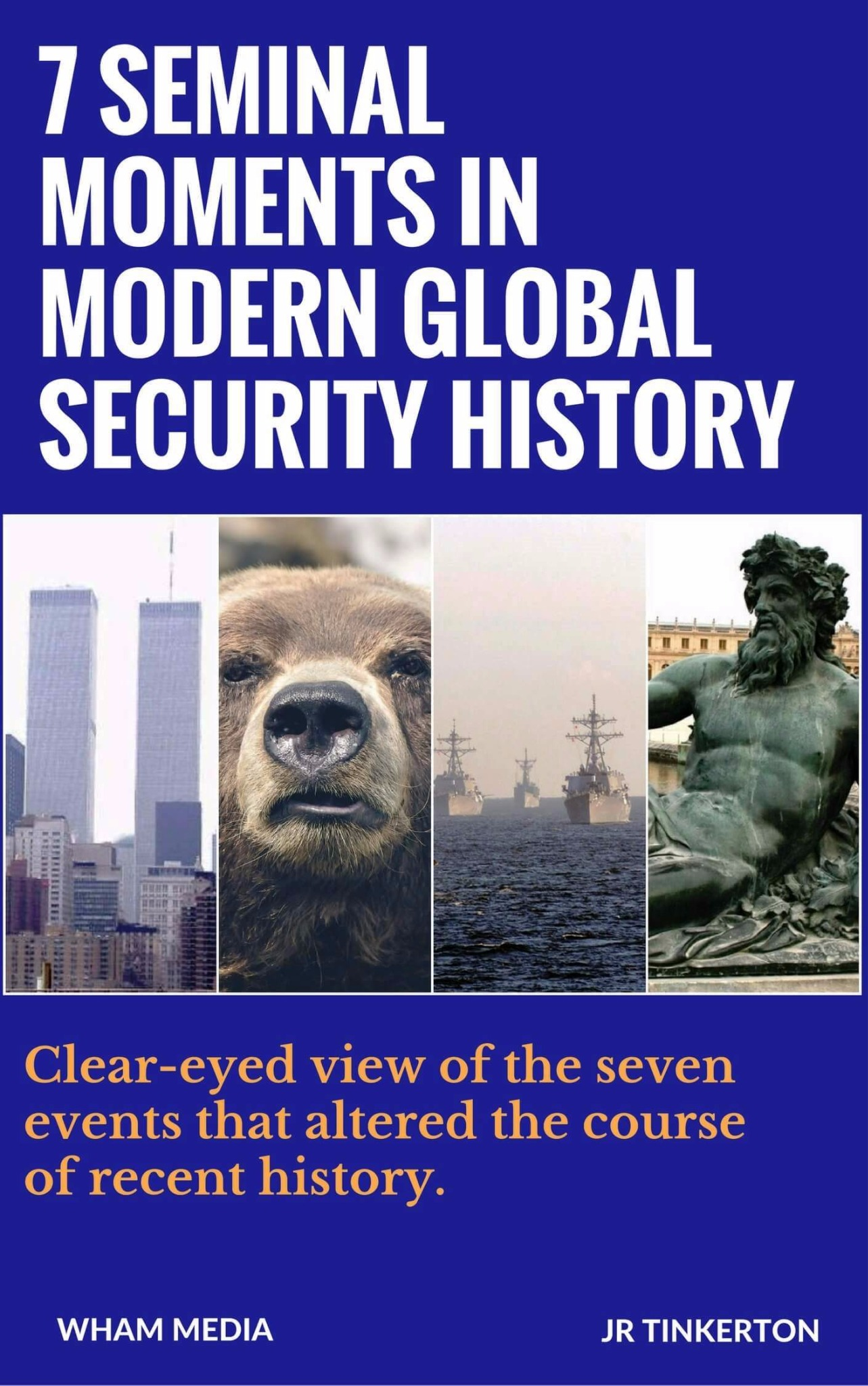 7 Seminal Moments in Modern Global Security History