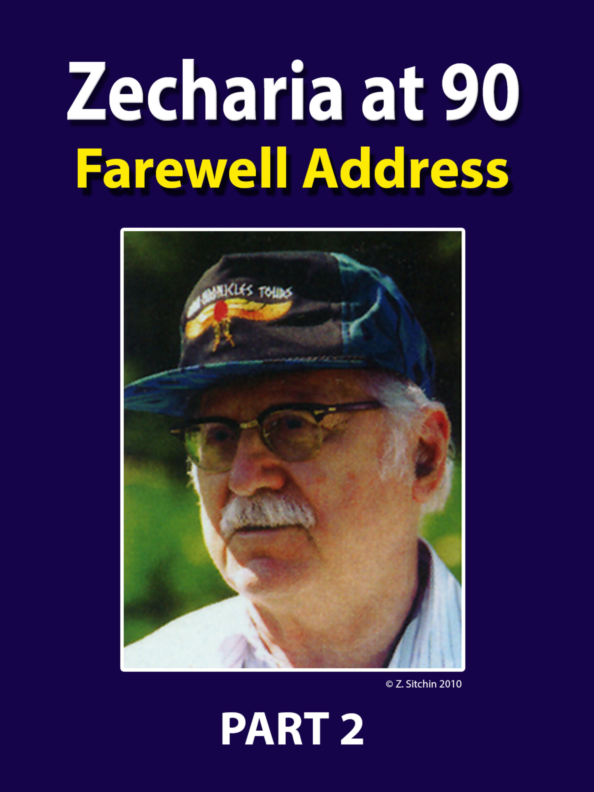 Zecharia at 90 -  Farewell Address - Part 2