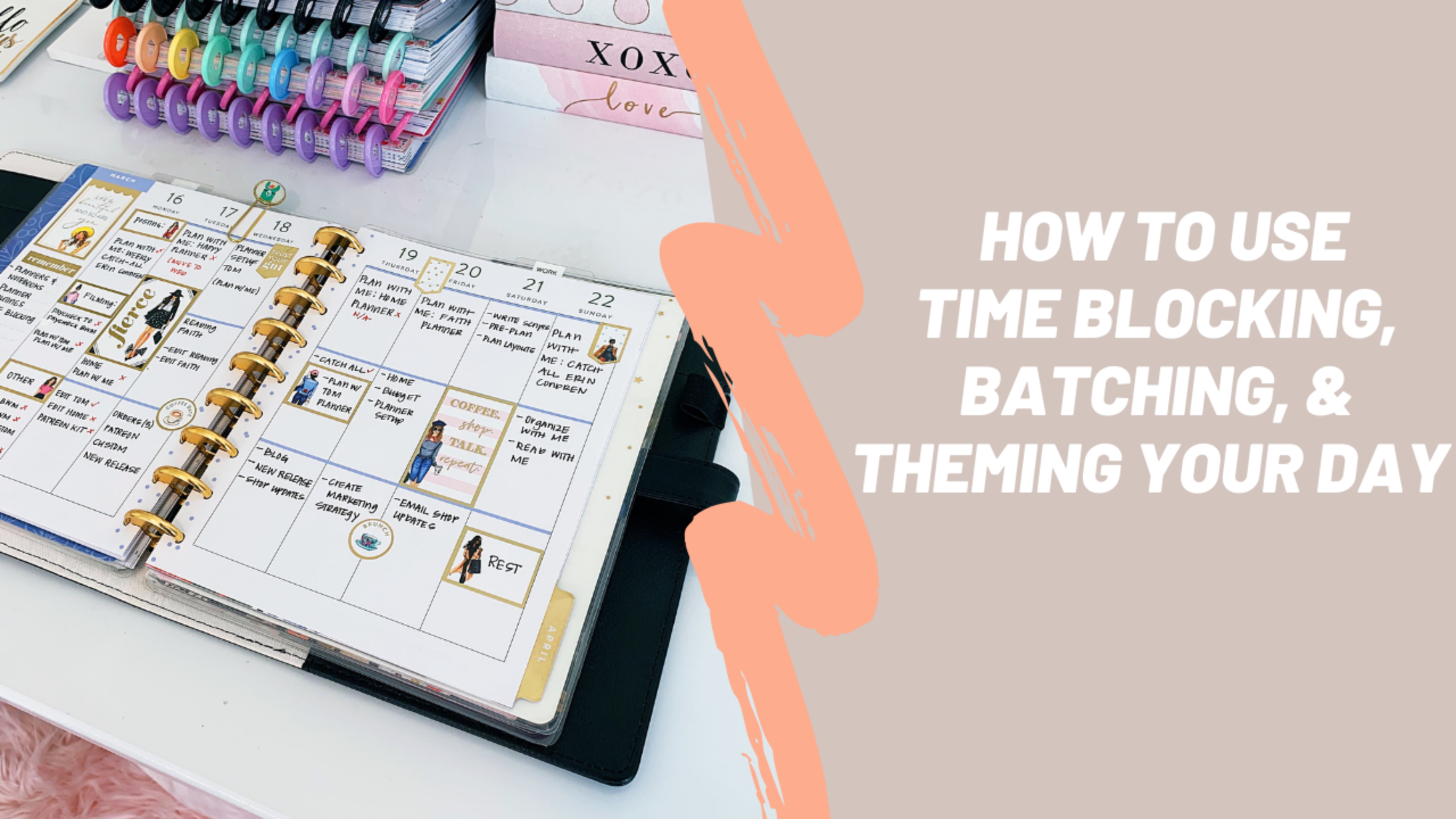 How To Use Time Blocking, Batching, and Theming Getting Things Done