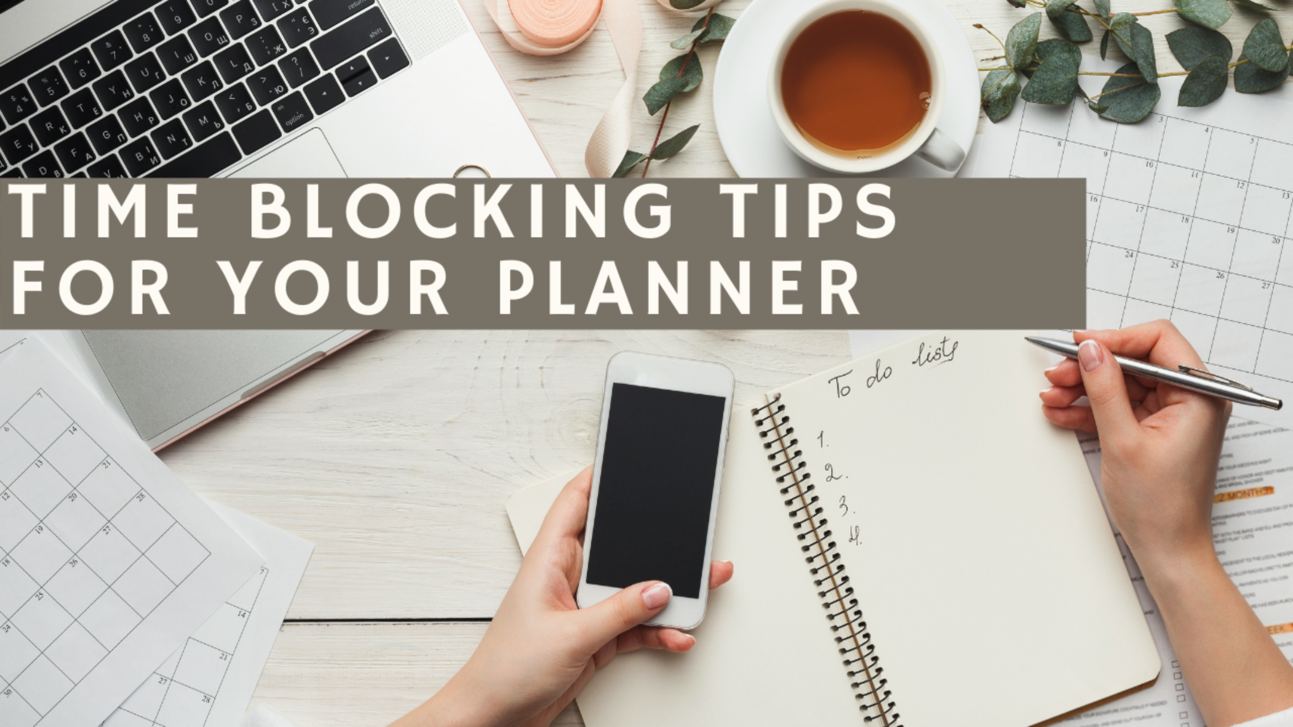 Time blocking Tips for Your Planner