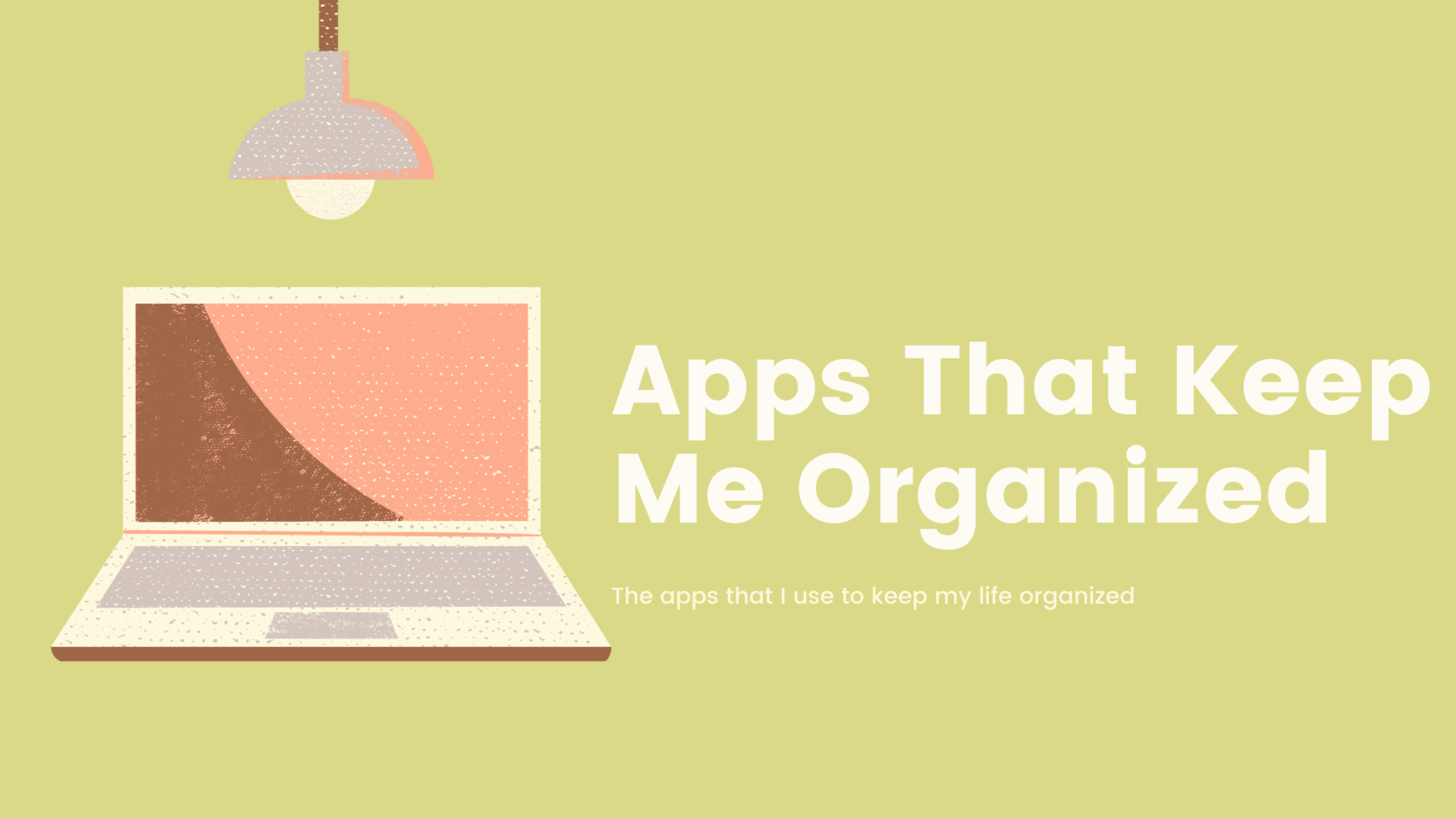 Apps That Keep My Life Organized