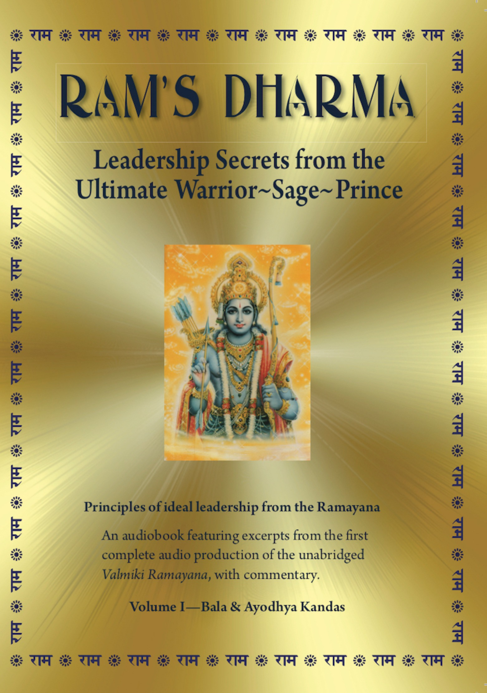 Ram's Dharma: Leadership Secrets From the Ultimate Warrior~Sage~Prince