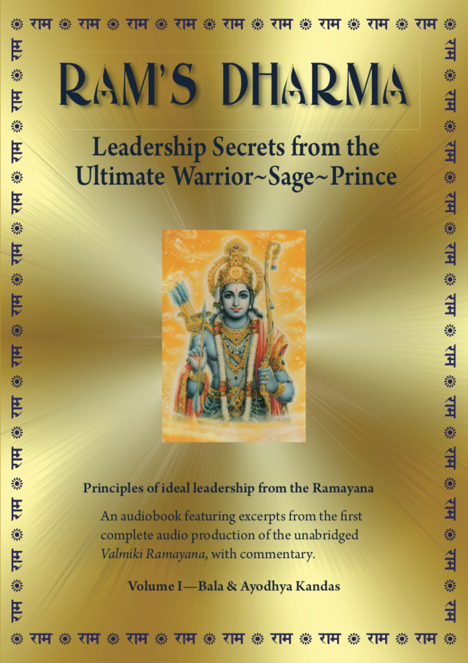 CD FORMAT:   Ram's Dharma ~ Leadership Secrets From the Ultimate Warrior~Sage~Prince