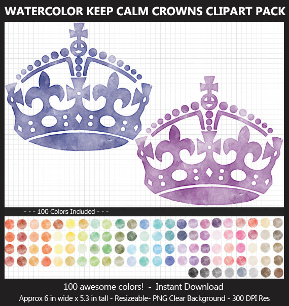 Watercolor Keep Calm Crown Clipart - 100 Colors, Sign, Queen, King, Royal, Royalty, British, English