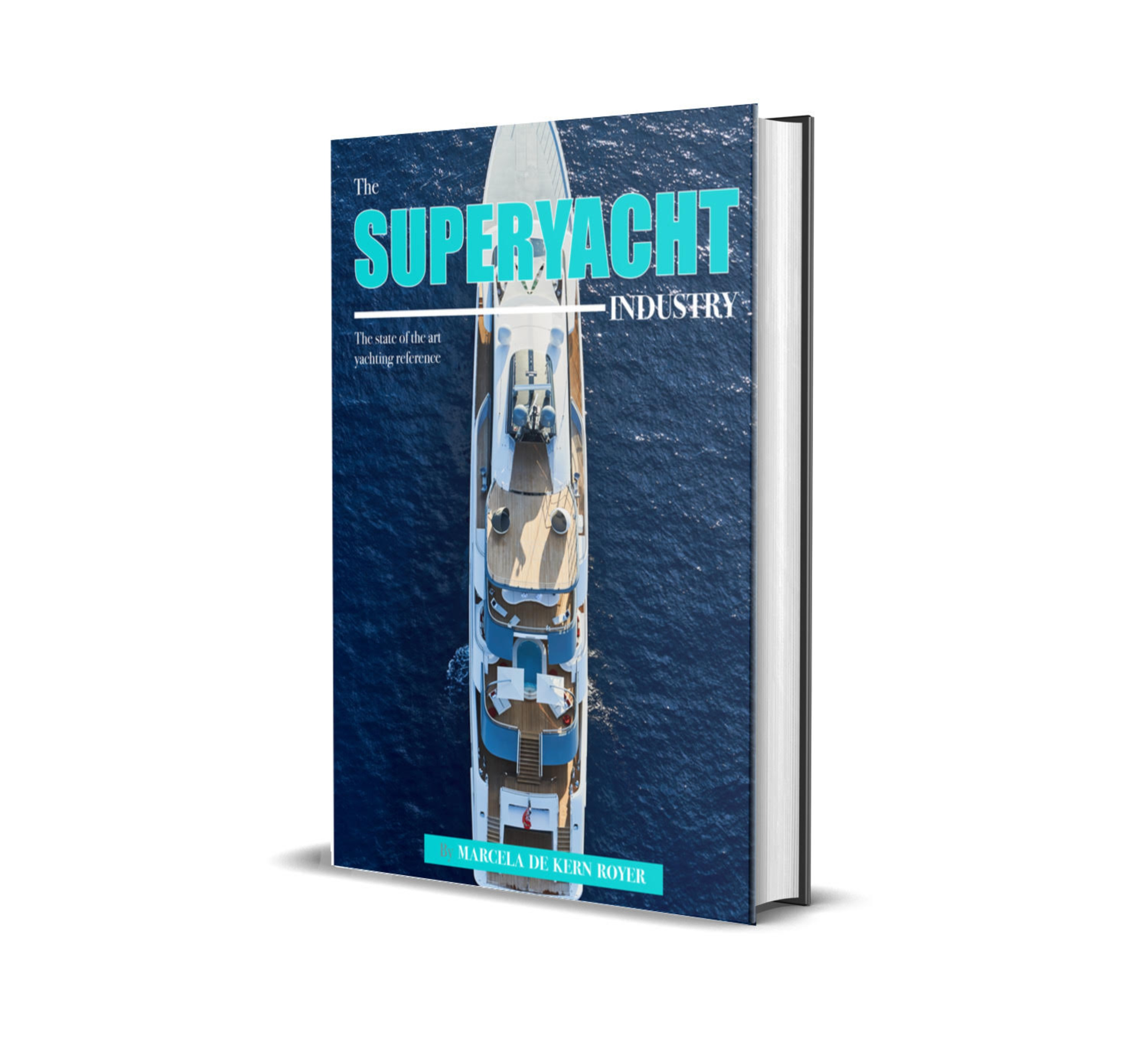 The Superyacht Industry BOOK - AVAILABLE ON LULU & AMAZON