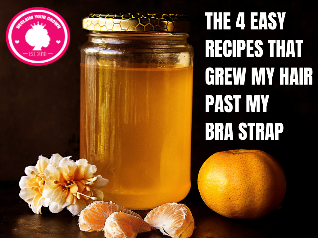4 Recipes That Helped Me Grow My Hair Past My Bra Strap