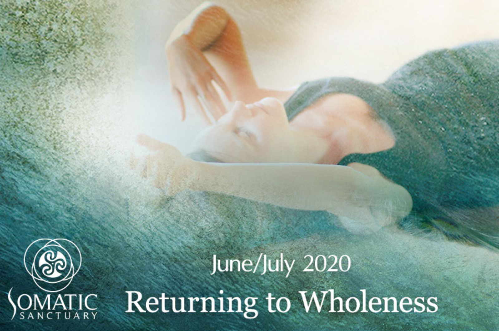 Returning to Wholeness: Jun/Jul 2020