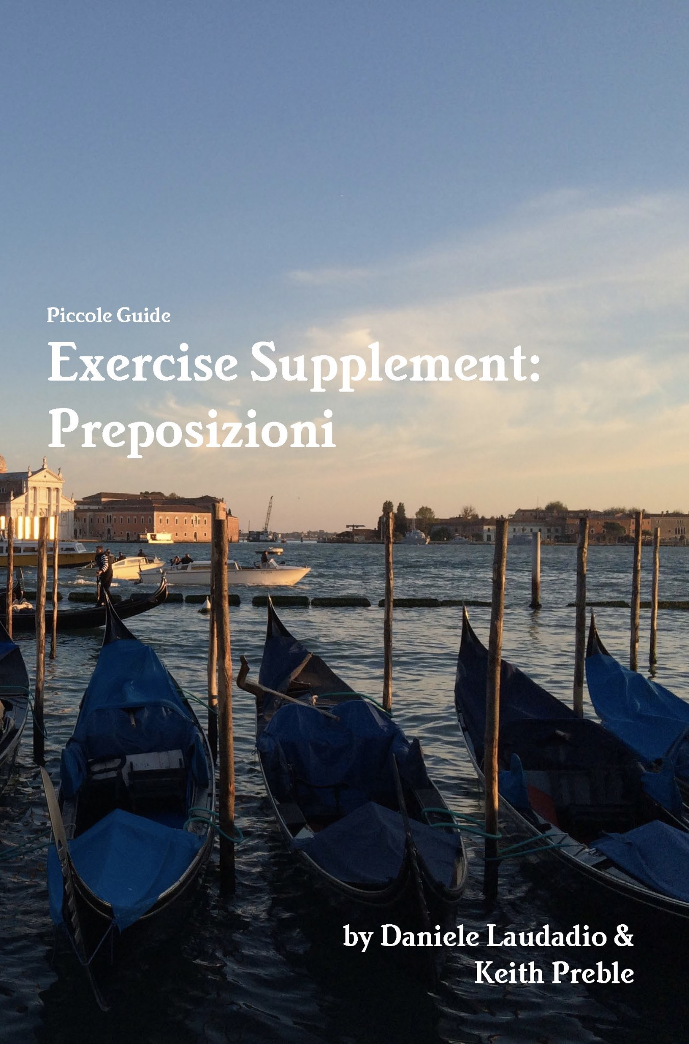 Piccole Guide (Volume 1): Prepositions (with exercise supplement)