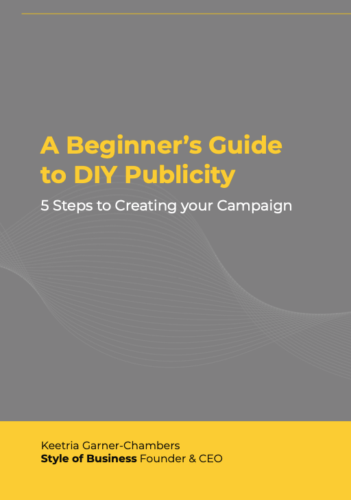 A Beginner's Guide to DIY Publicity: 5 Steps to Creating your Campaign