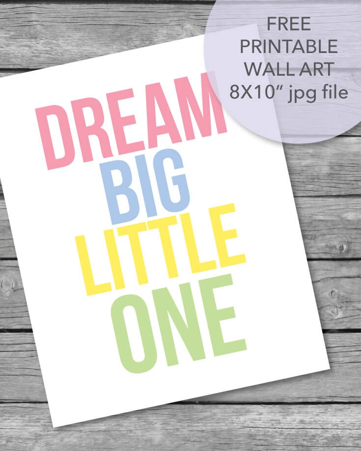 FREE Printable Dream Big Little One, 8x10