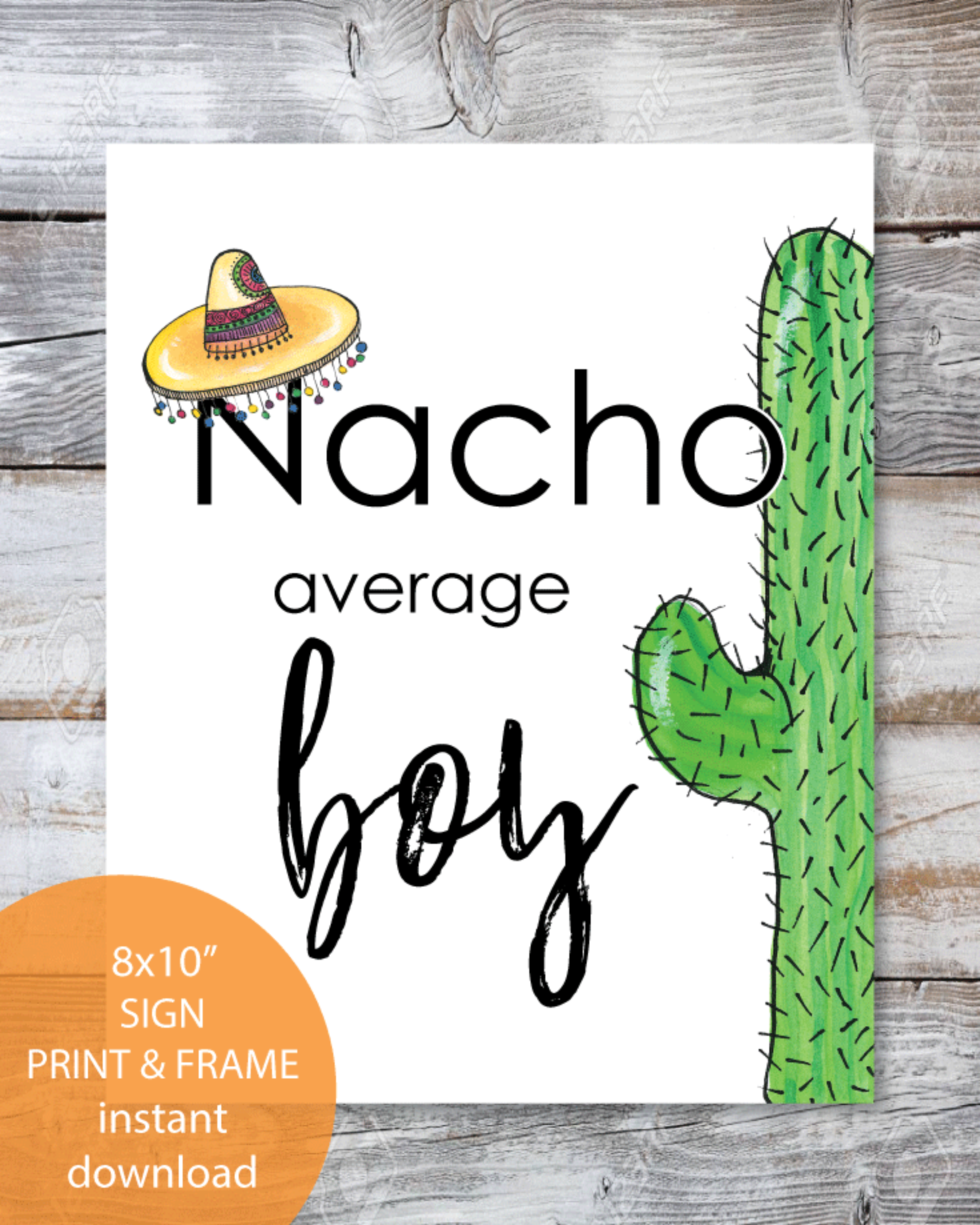 Printable Nacho Average Boy Sign 8x10