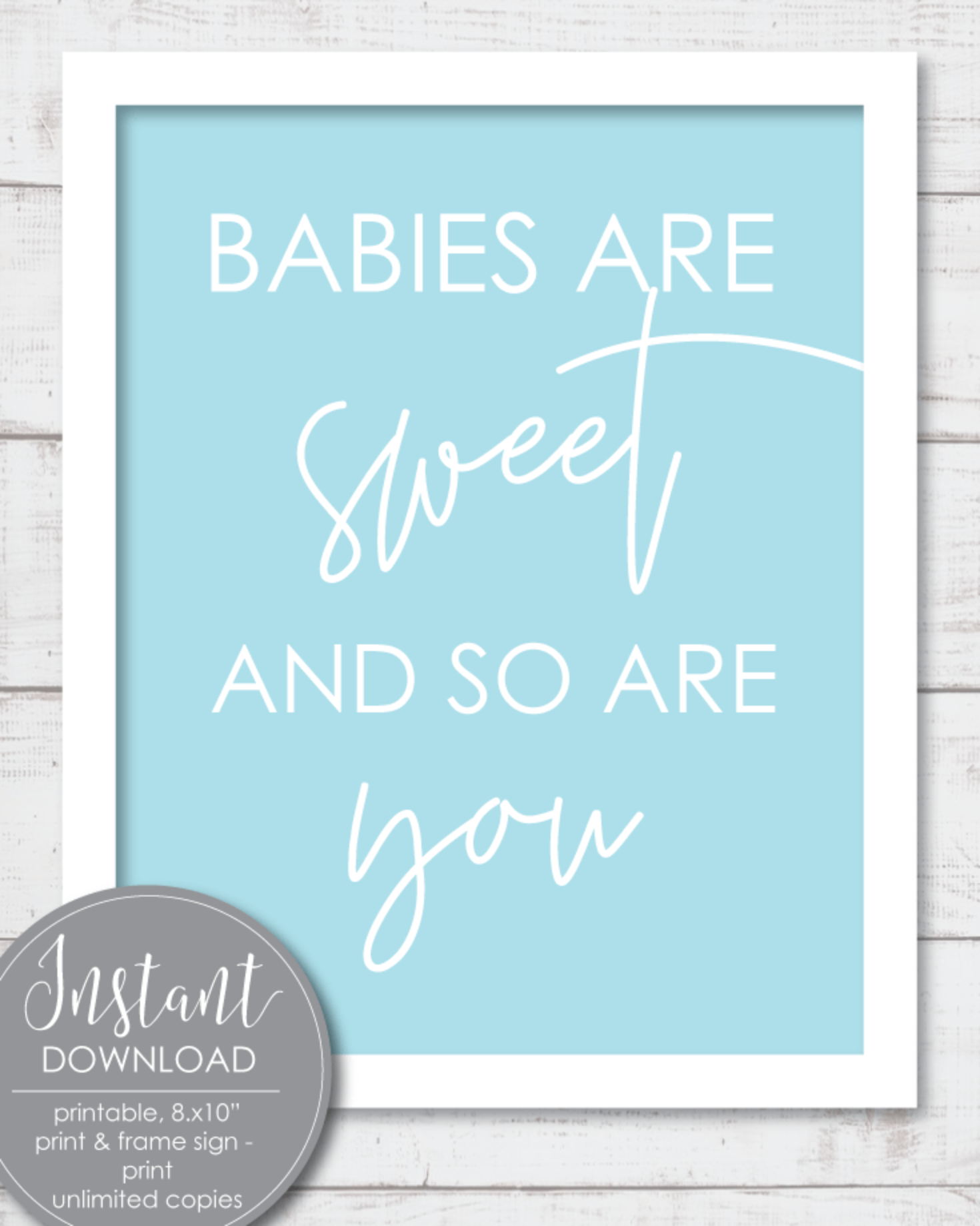 Printable, Babies Are Sweet Wall Art Sign, 8x10