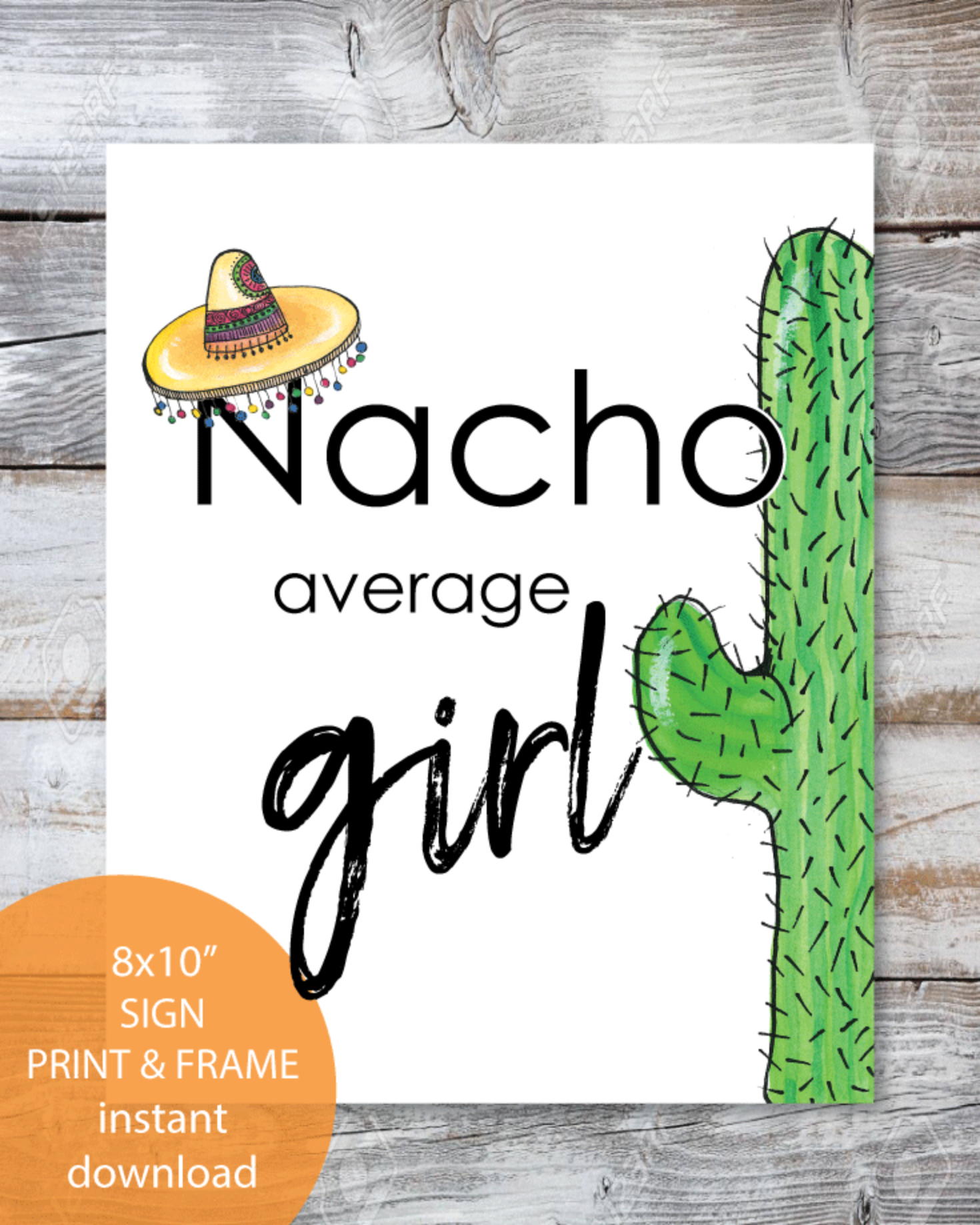 Printable Nacho Average Girl Sign 8x10