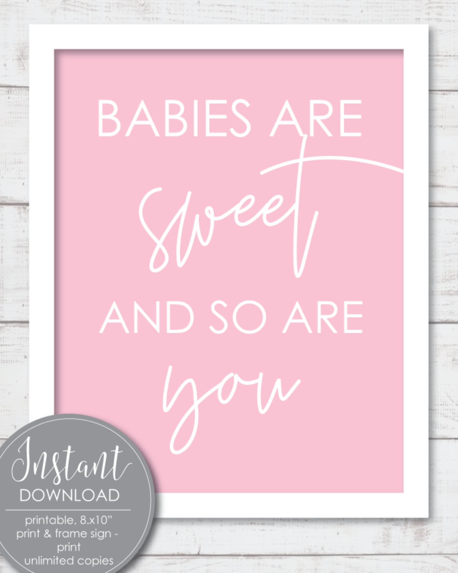 Printable, Babies Are Sweet Wall Art Sign, Baby Pink, 8x10