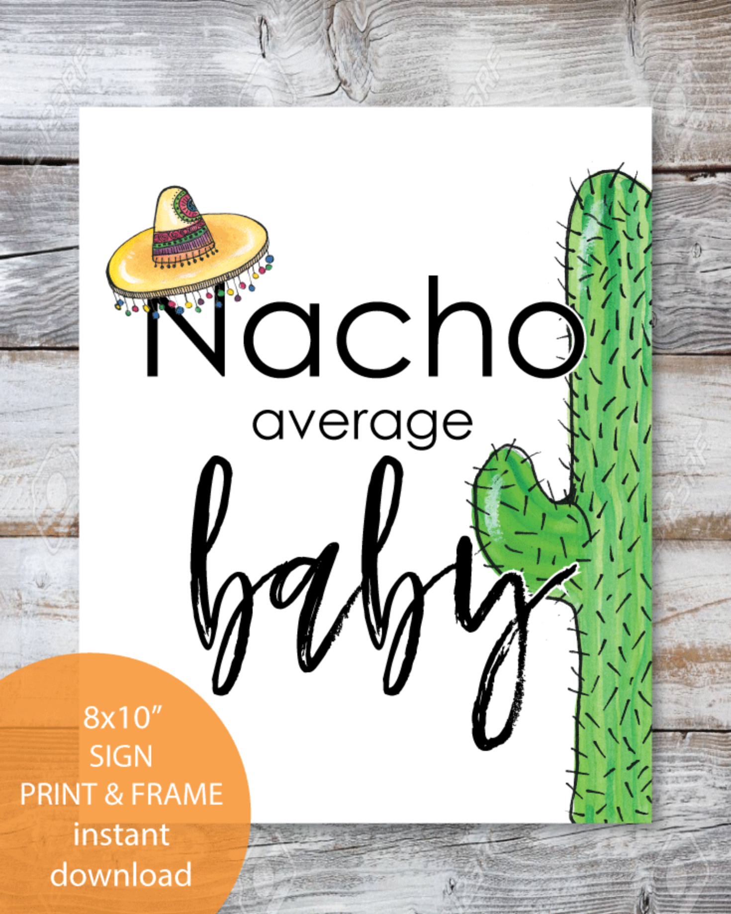 Printable Nacho Average Baby Sign 8x10