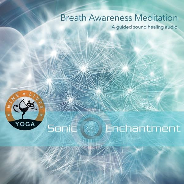Breath Awareness Meditation with Sonic Enchantment