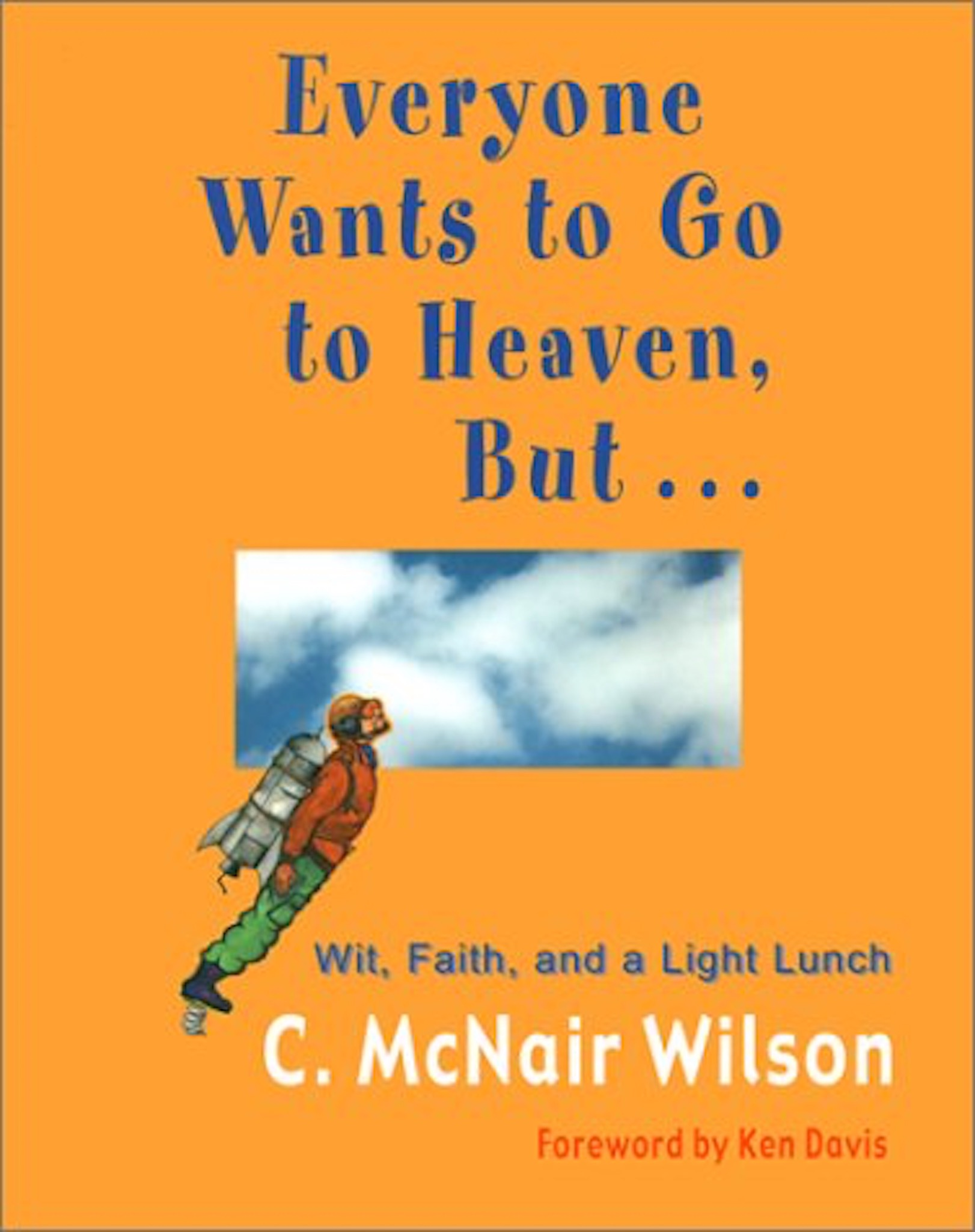 Everyone Wants To Go To Heaven, But ... (2001)