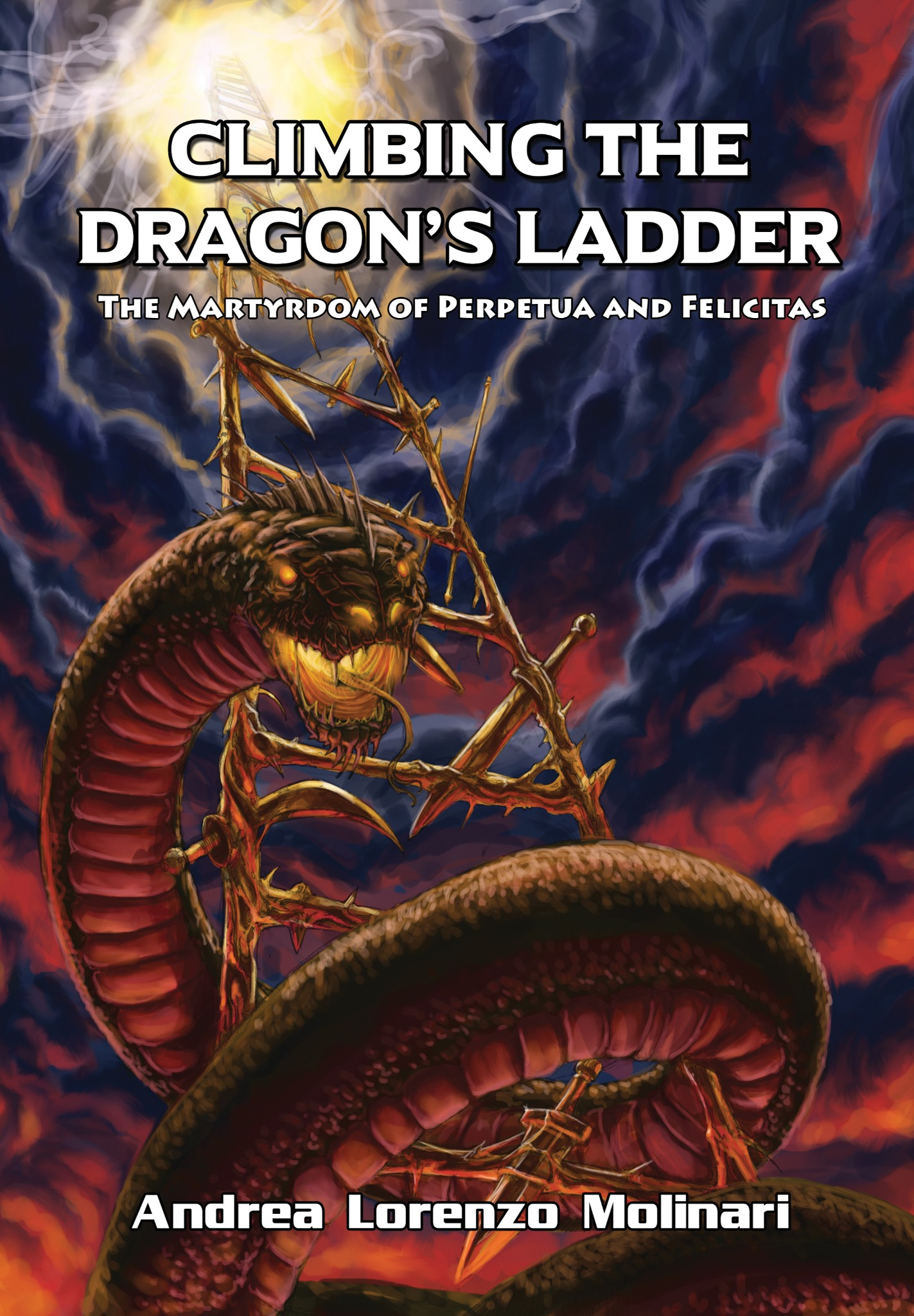 Climbing the Dragons Ladder: The Martyrdom of Perpetua and Felicitas