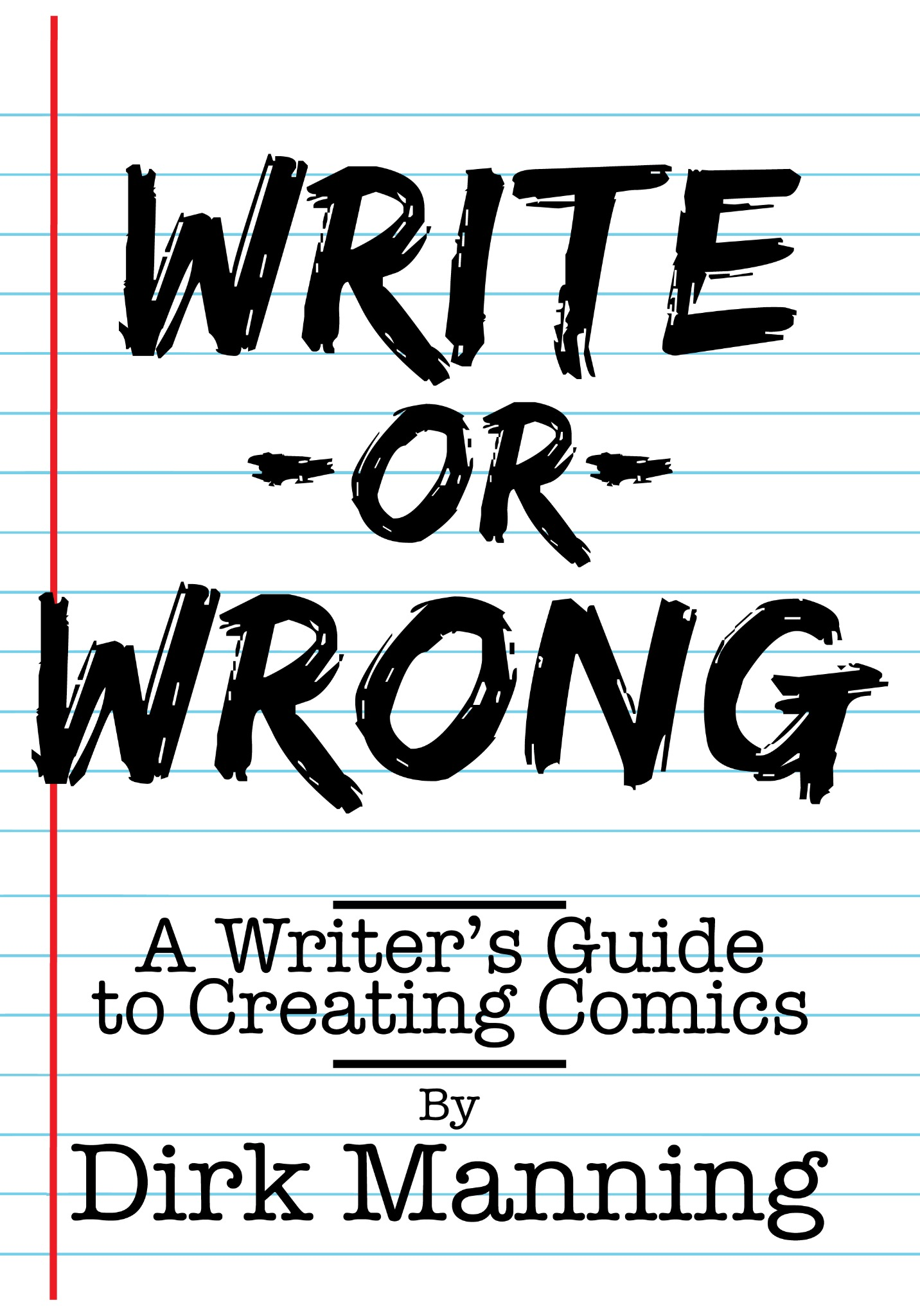 Write or Wrong: A Writer's Guide to Creating Comics