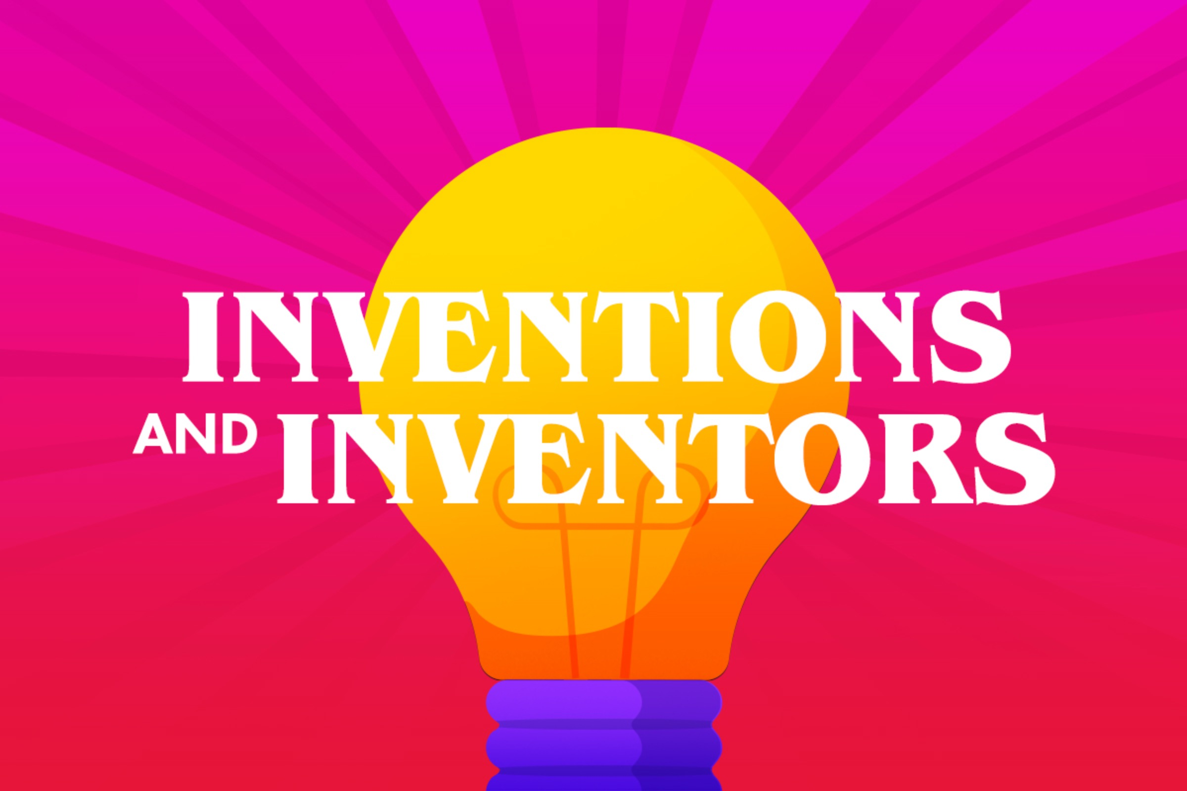 Inventions and Inventors - Quick Questions - 1