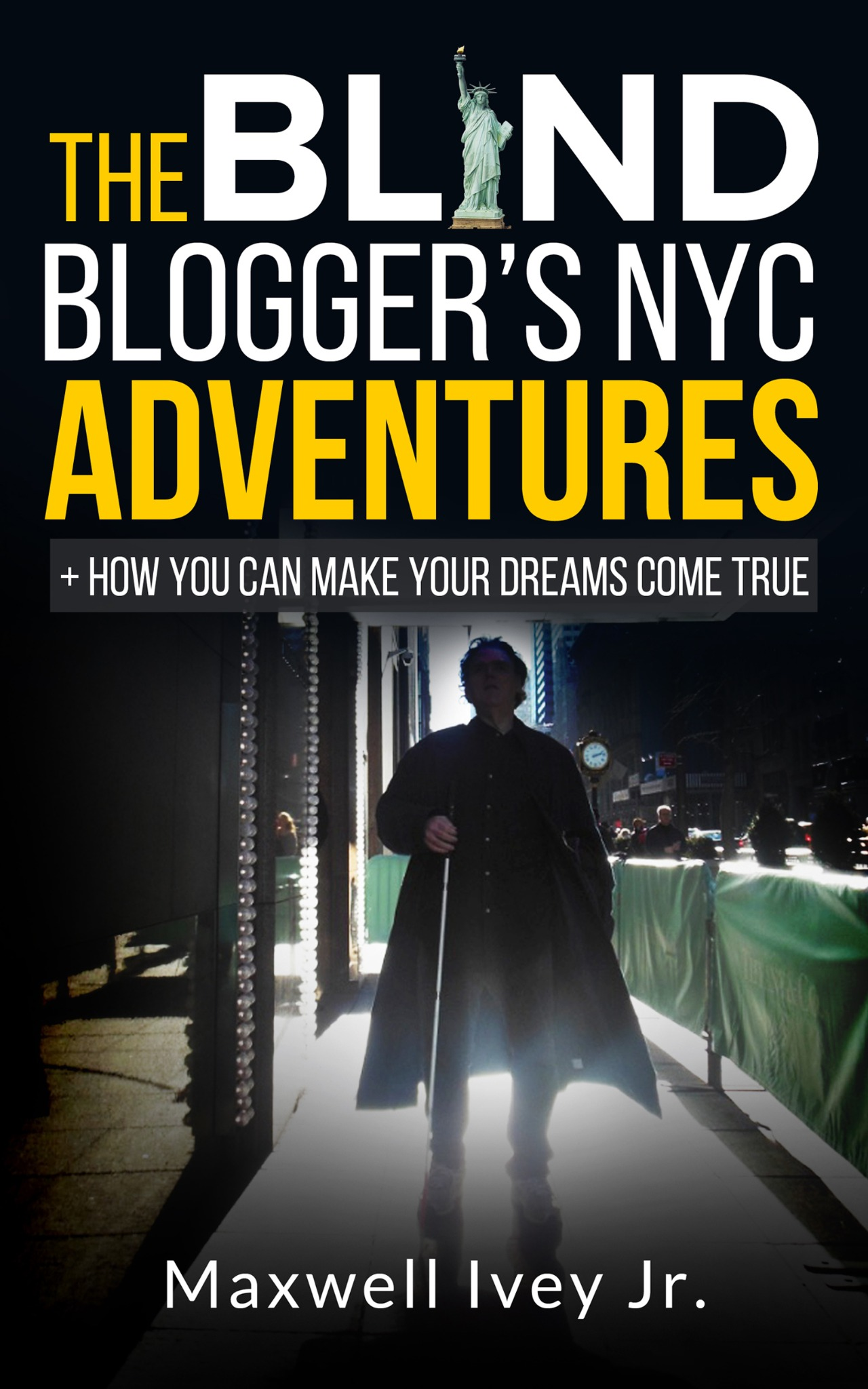 The Blind Blogger's NYC Adventures   (+ How You Can Make YOUR Dreams Come True)
