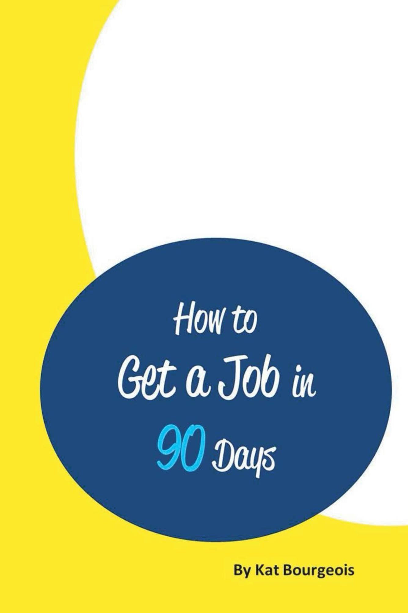 How to Get a Job in 90 Days ebook