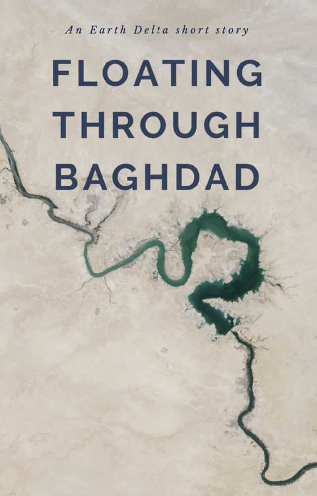 Floating Through Baghdad, an Earth Delta short story