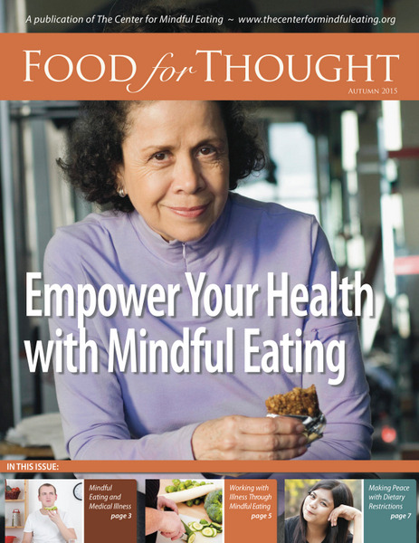 Food for Thought Autumn 2015: Medical Illness: Empower Your Health with Mindful Eating