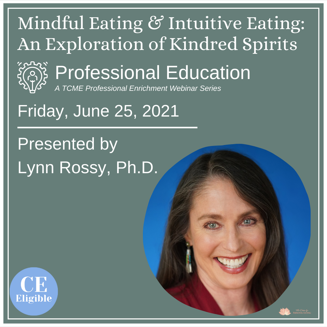 Mindful Eating & Intuitive Eating: An Exploration of Kindred Spirits