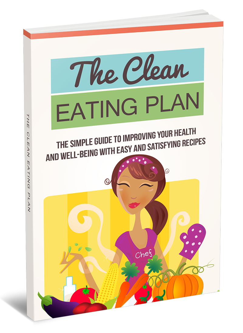 The clean eating plan - The simple guide to improving your health (eBook, Checklist and Cheat Sheet)