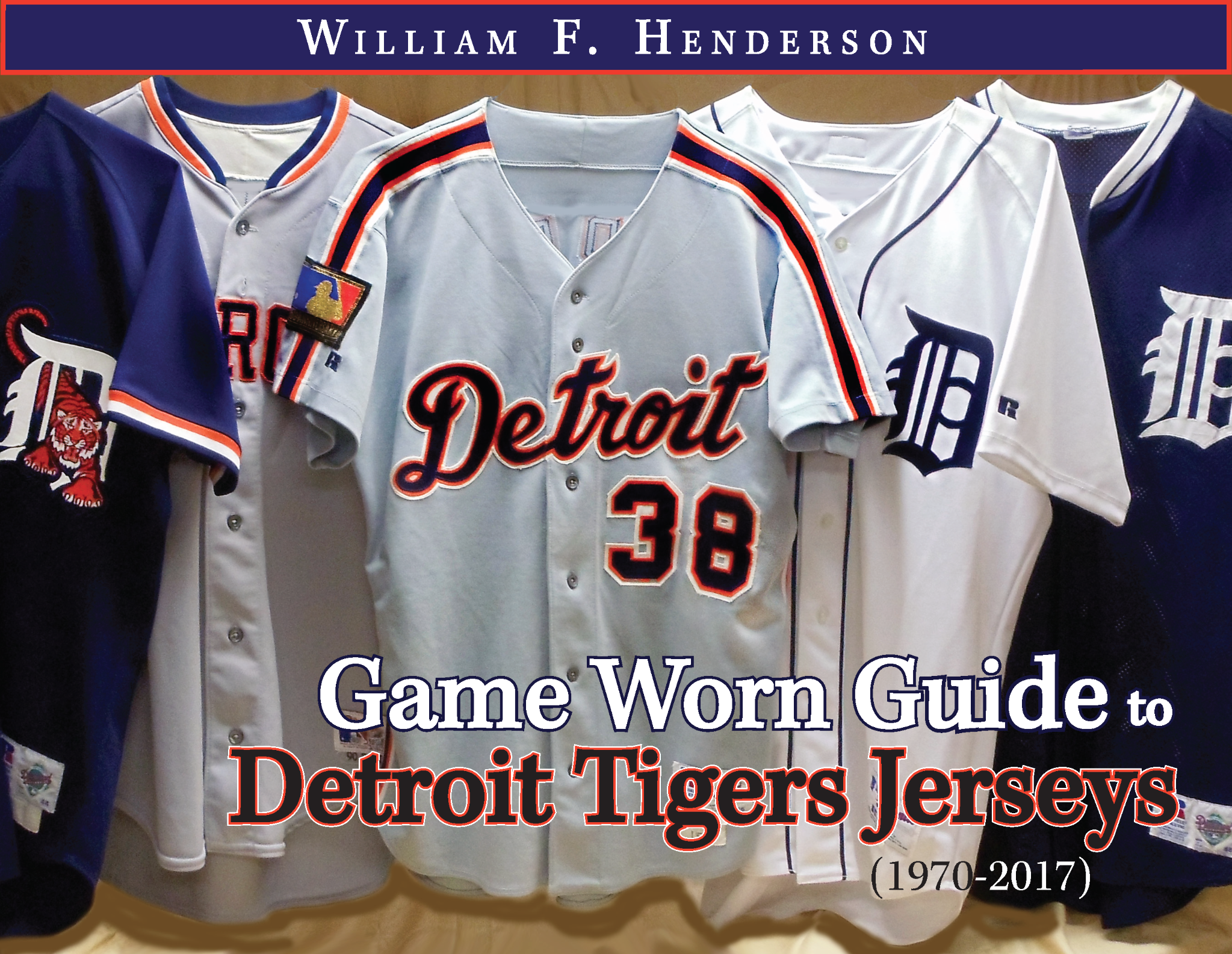 Game Worn Guide to Detroit Tigers Jerseys (1970-2017)