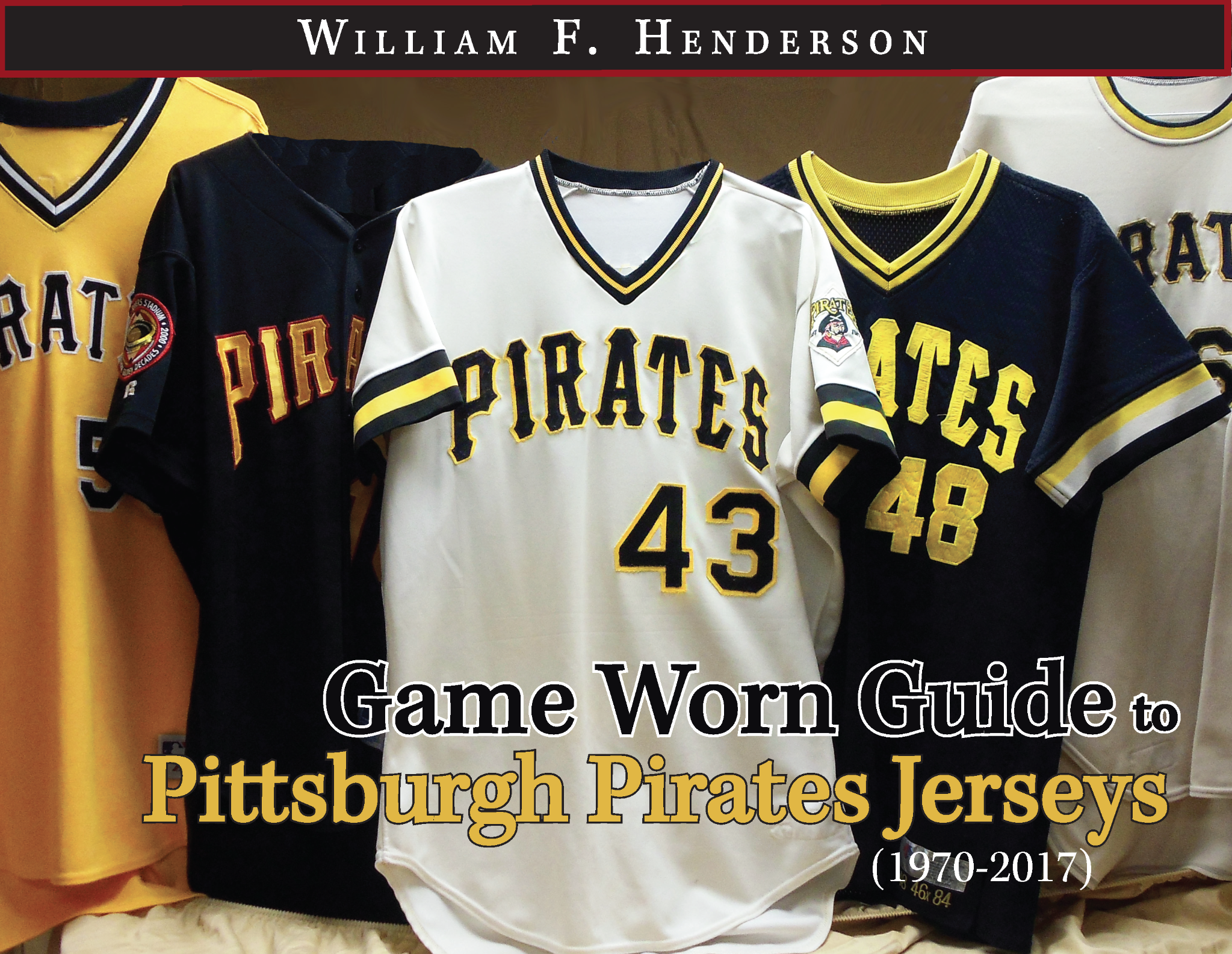 Game Worn Guide to Pittsburgh Pirates Jerseys (1970-2017)