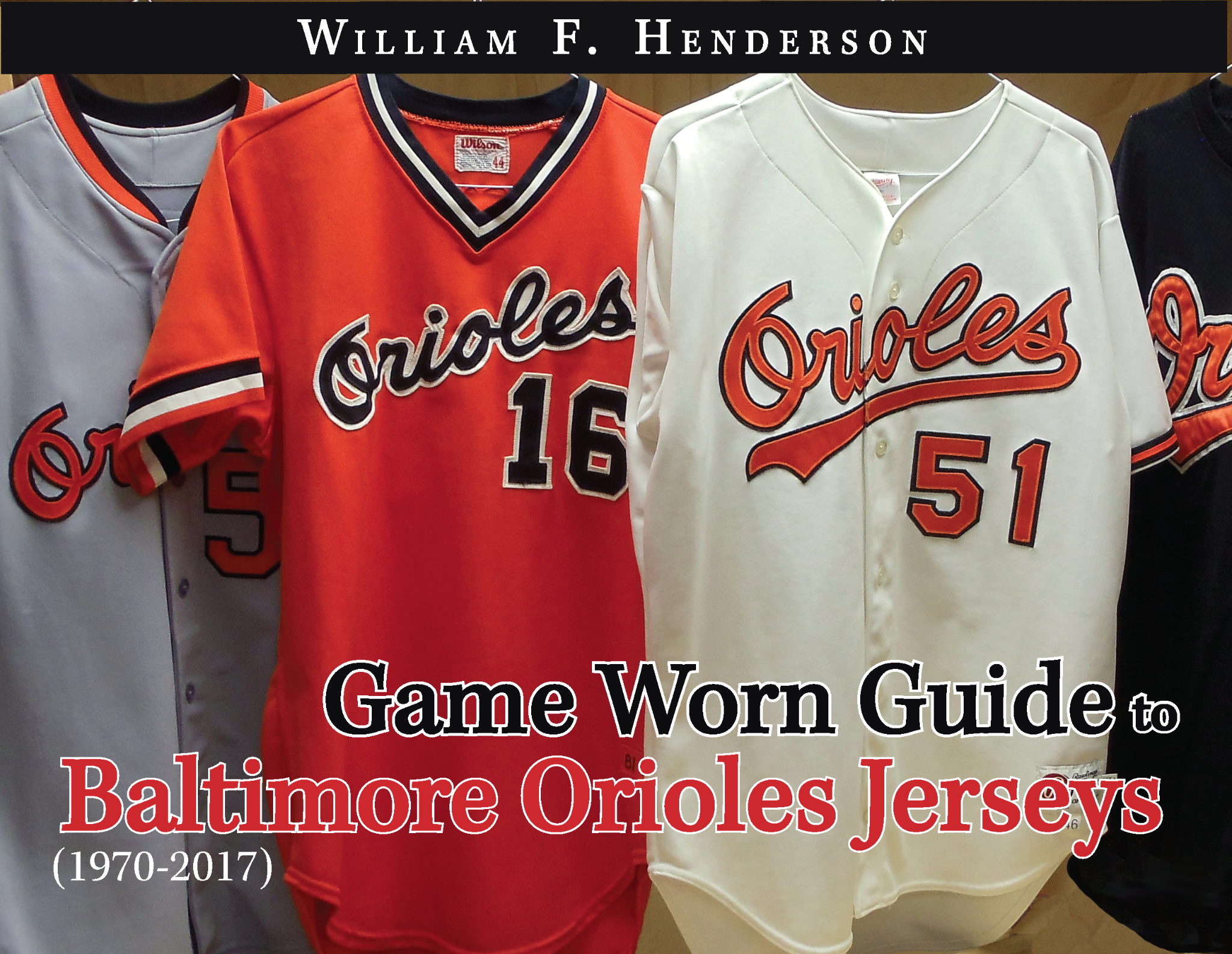 Game Worn Guide to Baltimore Orioles Jerseys (1970-2017)