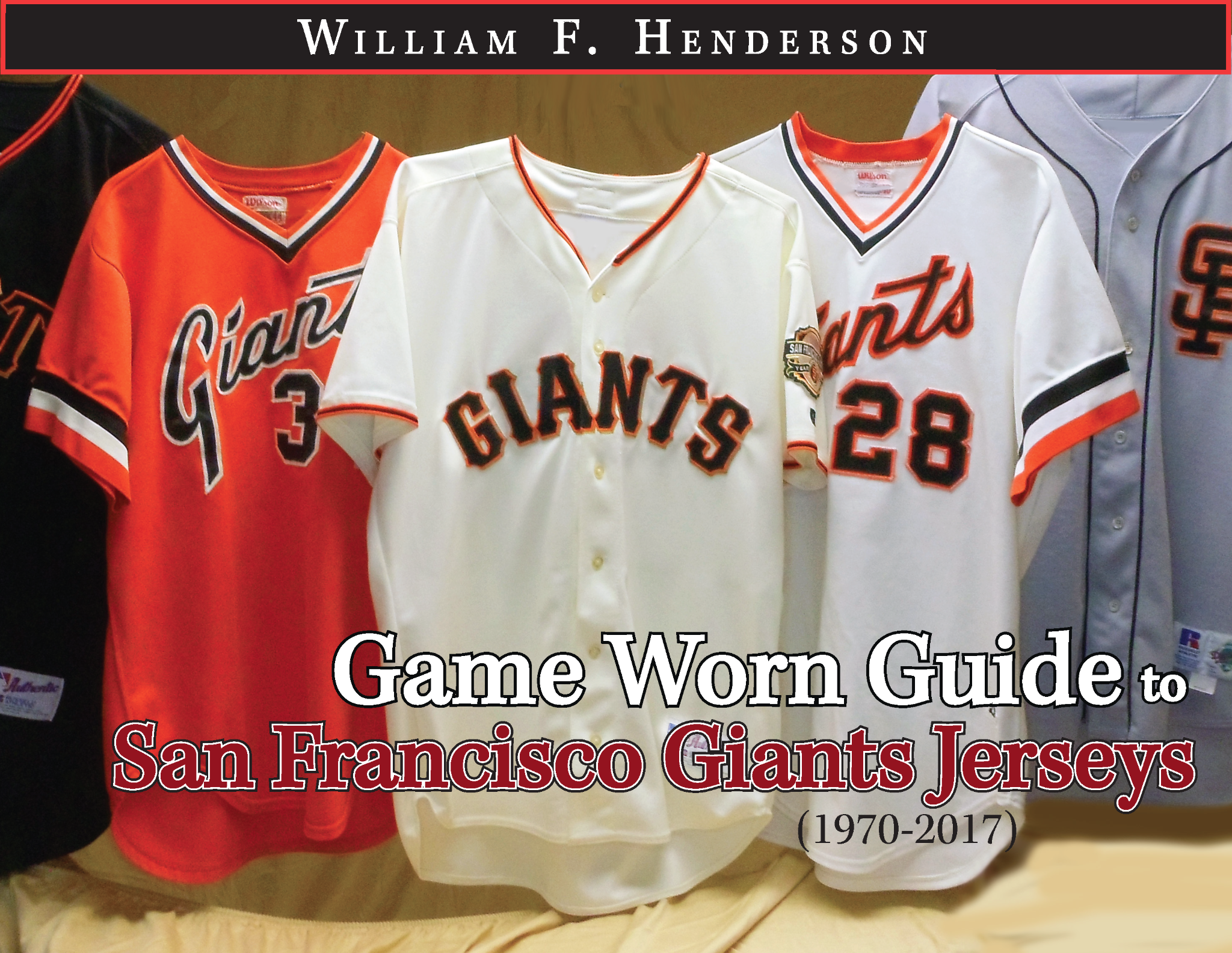 Game Worn Guide to San Francisco Giants Jerseys (1970-2017)