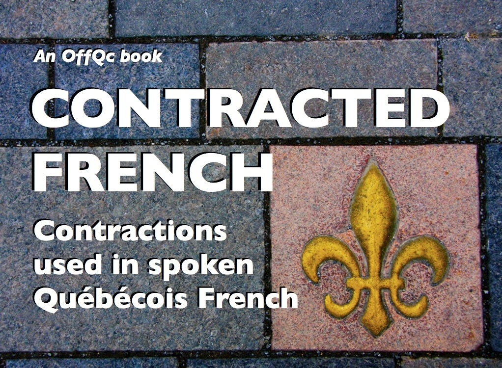 Contracted French: Contractions used in spoken Québécois French (PDF, mp3)