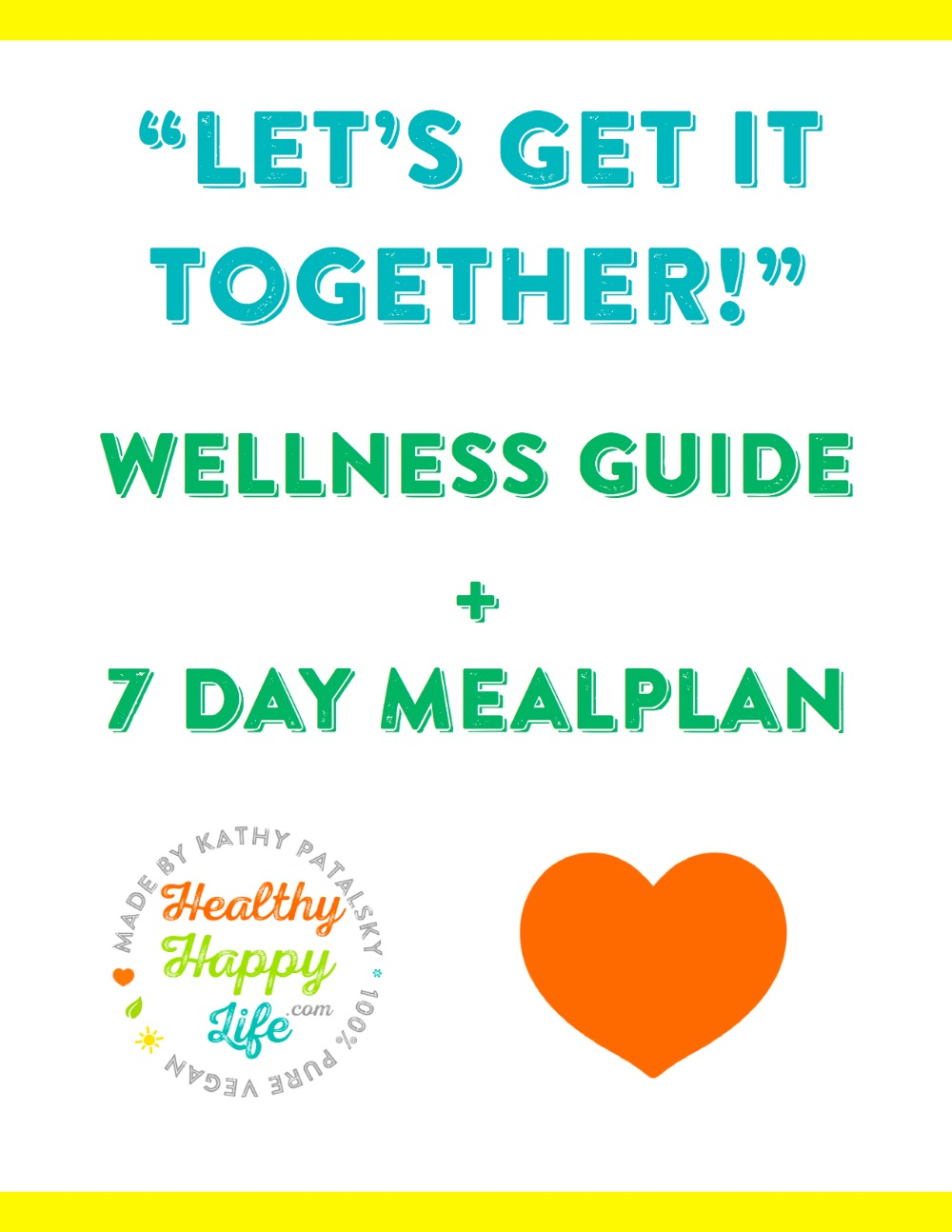 Get it Together Guide + 7-Day Vegan Mealplan with Recipes!