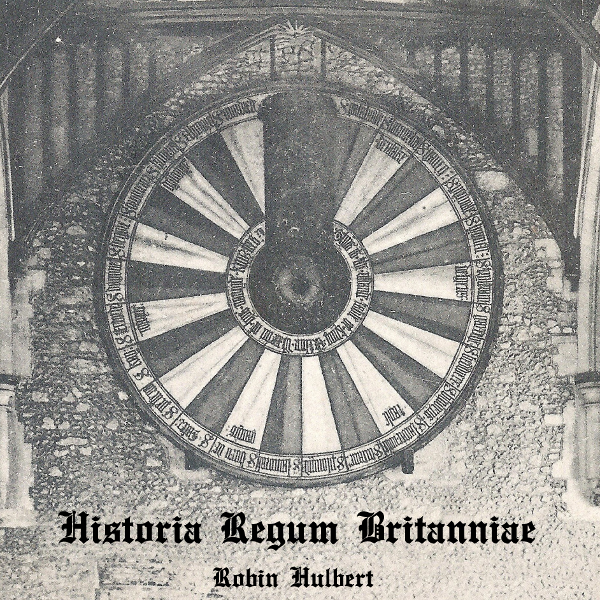 Robin Hulbert - Historia Regum Britanniae - Full 60 minute Album Mp3's