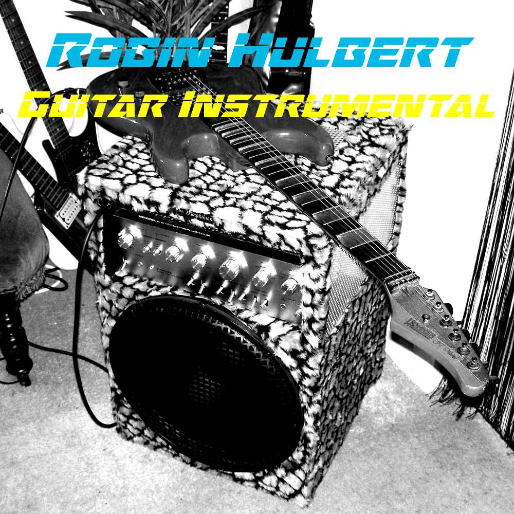 Robin Hulbert - Guitar Instrumental - Full Album Mp3's