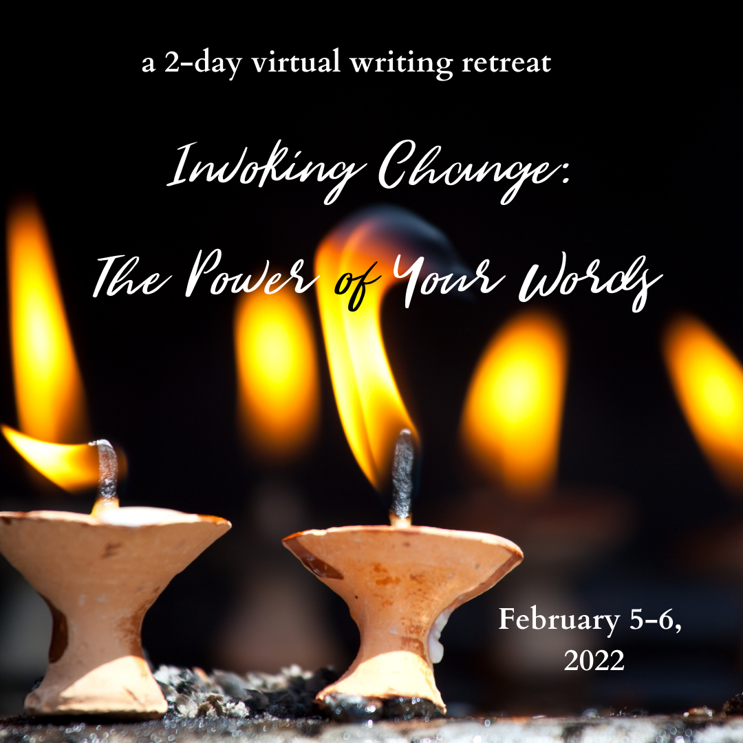 Invoking Change: the Power of Your Words (a 2-day virtual retreat)