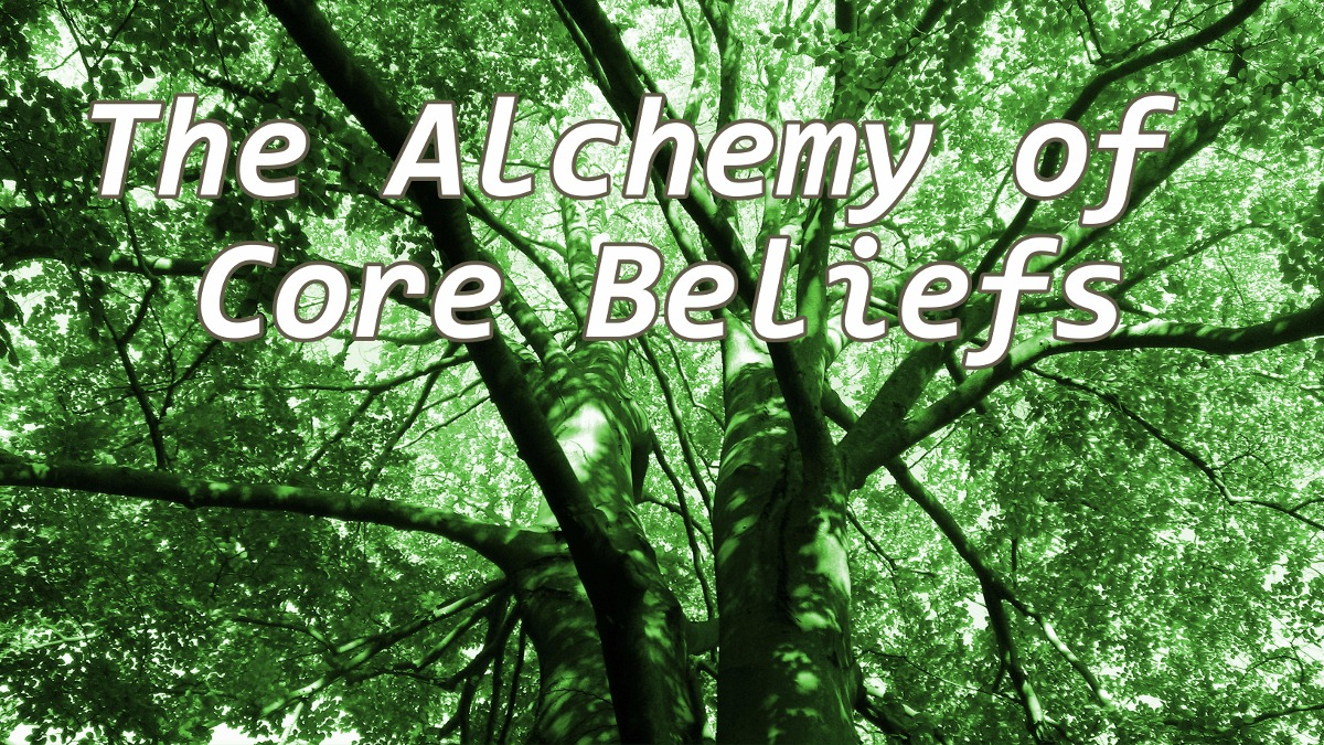 Alchemy of Core Beliefs Anytime