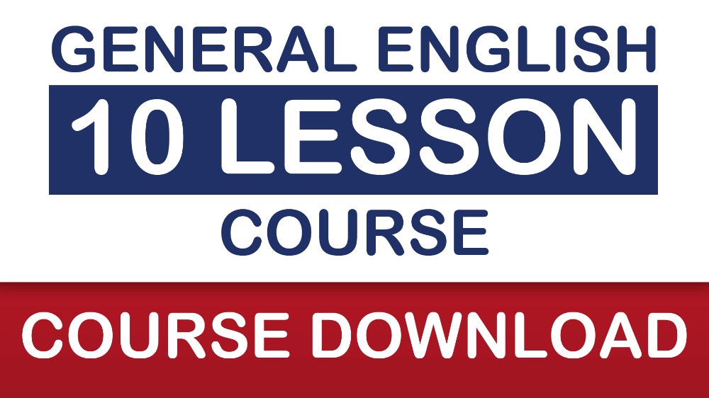 General English 10 Lesson Course (Lessons 1-10)
