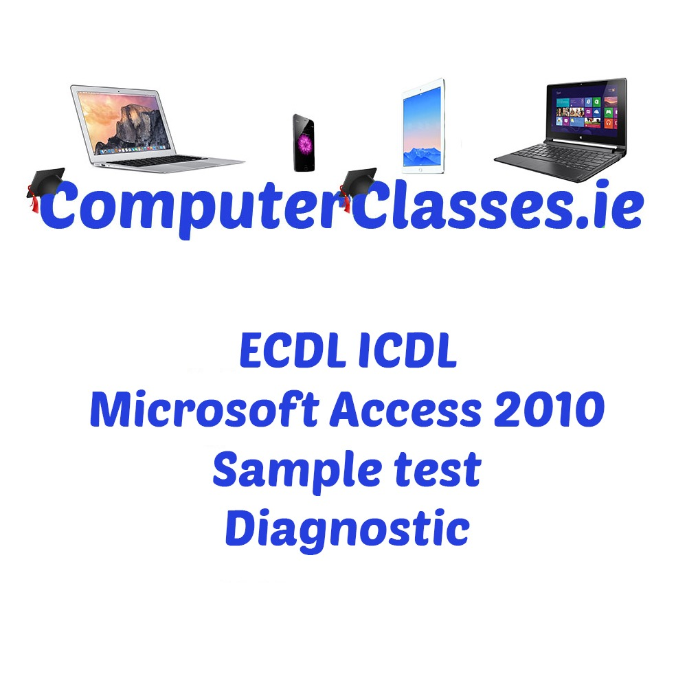 ECDL ICDL Microsoft Access 2010 Diagnostic Sample test