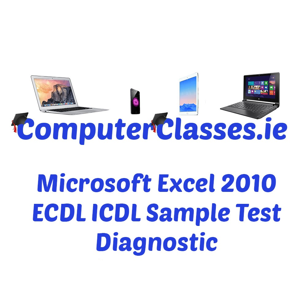 ECDL ICDL Spreadsheets Sample Test Using Microsoft Excel 2010